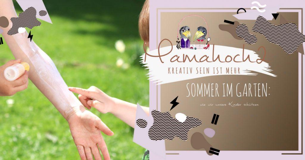Sommer im Garten_ Wie wir unsere Kinder schützen