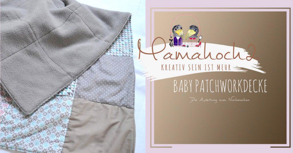 Babyset #6 - Patchwork Babydecke ⋆ Mamahoch2